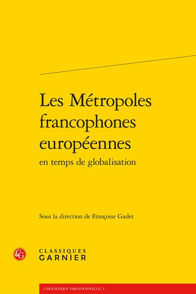 Les Métropoles francophones européennes en temps de globalisation