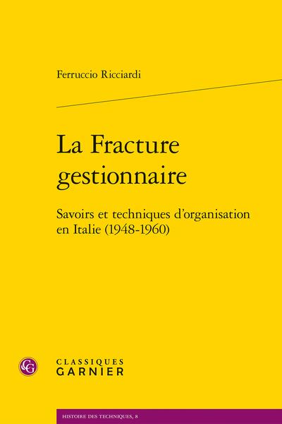 La Fracture gestionnaire. Savoirs et techniques d'organisation en Italie (1948-1960)