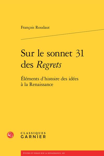 Sur le sonnet 31 des Regrets. Éléments d'histoire des idées à la Renaissance