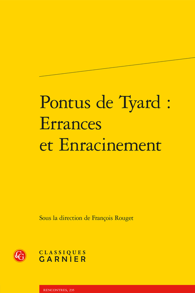 Pontus de Tyard : Errances et Enracinement