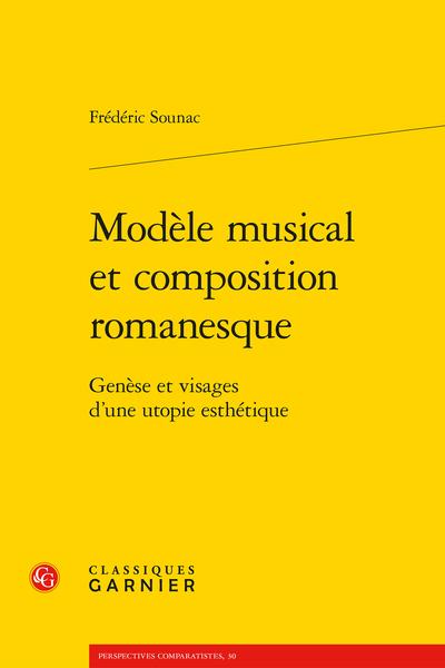 Modèle musical et composition romanesque. Genèse et visages d'une utopie esthétique