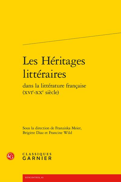 Les Héritages littéraires dans la littérature française (XVIe-XXe siècle)