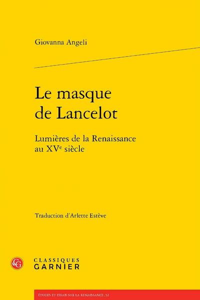 Le masque de Lancelot. Lumières de la Renaissance au XVe siècle