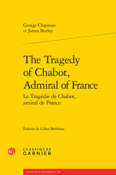 The Tragedy of Chabot, Admiral of France / La Tragédie de Chabot, amiral de France
