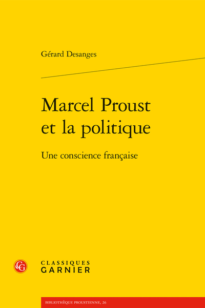 Marcel Proust et la politique. Une conscience française