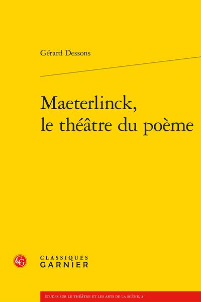 Maeterlinck, le théâtre du poème