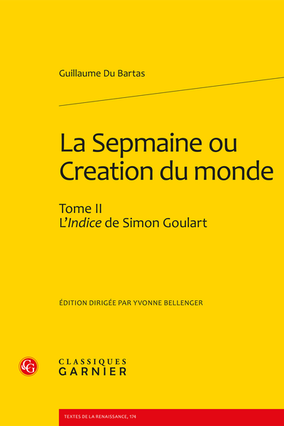 La Sepmaine ou Creation du monde. Tome II. L'Indice de Simon Goulart - Pièces liminaires