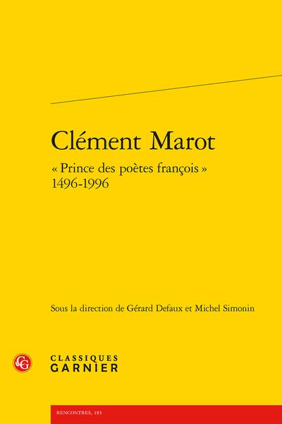Clément Marot « Prince des poètes françois » 1496-1996