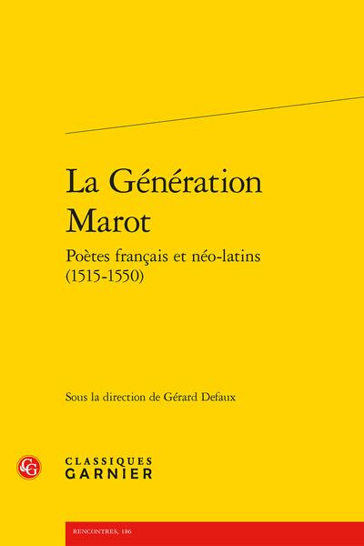 La Génération Marot Poètes français et néo-latins (1515-1550)