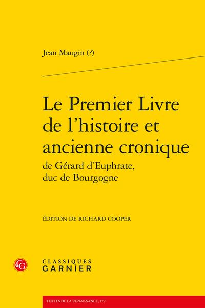 Le Premier Livre de l'histoire et ancienne cronique de Gérard d'Euphrate, duc de Bourgogne - Introduction