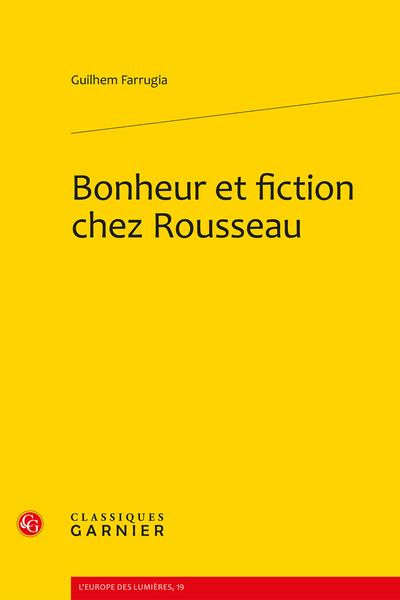 Bonheur et fiction chez Rousseau - Table des matières