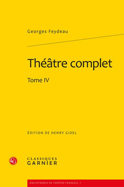 Théâtre complet. Tome IV