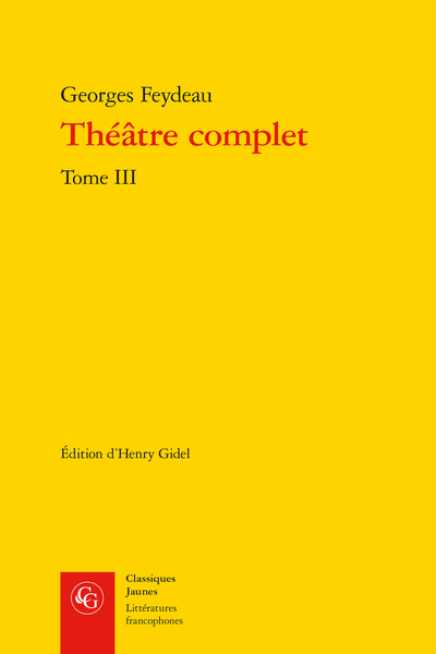Théâtre complet. Tome III - Notes