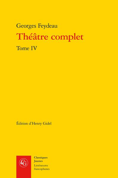Théâtre complet. Tome IV - Notes des inédits