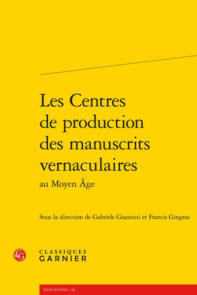 Les Centres de production des manuscrits vernaculaires au Moyen Âge