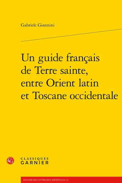 Un guide français de Terre sainte, entre Orient latin et Toscane occidentale