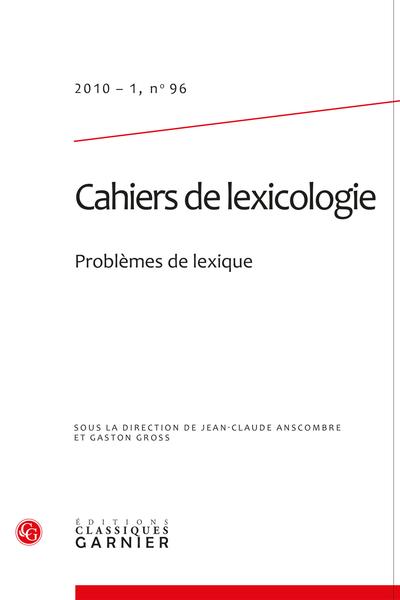 Cahiers de lexicologie. 2010 – 1, n° 96. Problèmes de lexique - Les indéfinis dans les classes lexicales du français