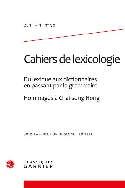 Cahiers de lexicologie. 2011 – 1, n° 98. Du lexique aux dictionnaires en passant par la grammaire. Hommages à Chai-song Hong - Classification sémantique des lexies fondée sur le paraphrasage