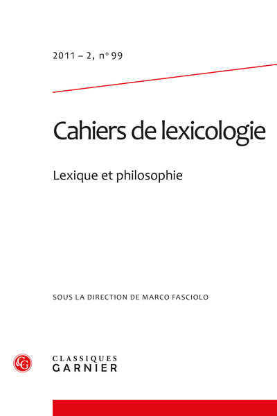 Cahiers de lexicologie. 2011 – 2, n° 99. Lexique et philosophie - Cultural Domains in the French Language