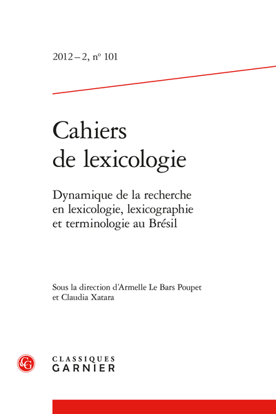 Cahiers de lexicologie. 2012 – 2, n° 101. Dynamique de la recherche en lexicologie, lexicographie et terminologie au Brésil - Terminology and computational linguistics: new praxes in terminography