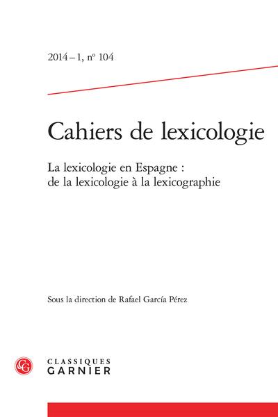 Cahiers de lexicologie. 2014 – 1, n° 104. La lexicologie en Espagne : de la lexicologie à la lexicographie - Les pérégrinations du mot slam