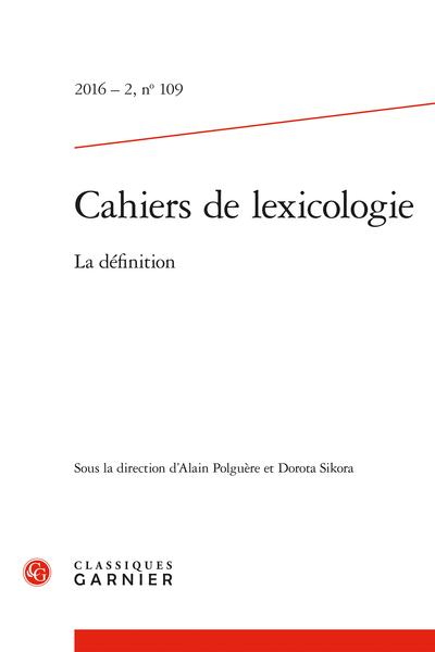 Cahiers de lexicologie. 2016 – 2, n° 109. La définition