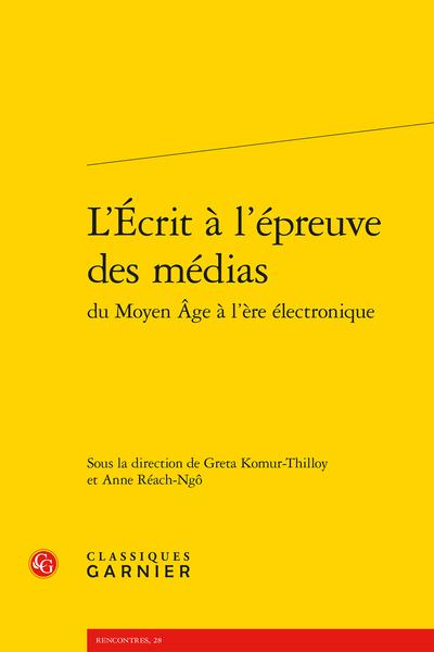 L'Écrit à l'épreuve des médias du Moyen Âge à l'ère électronique - Face à l'écran: l'écriture en représentation