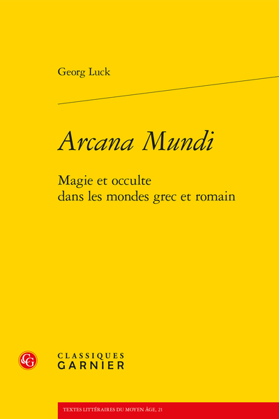 Arcana Mundi. Magie et occulte dans les mondes grec et romain
