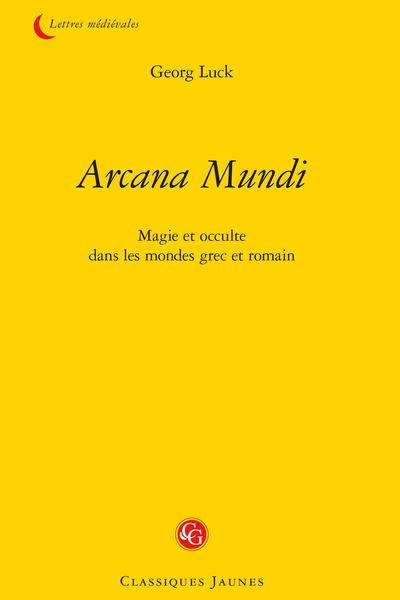Arcana Mundi. Magie et occulte dans les mondes grec et romain - Préface de l'auteur