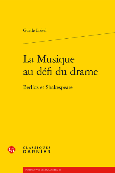 La Musique au défi du drame. Berlioz et Shakespeare