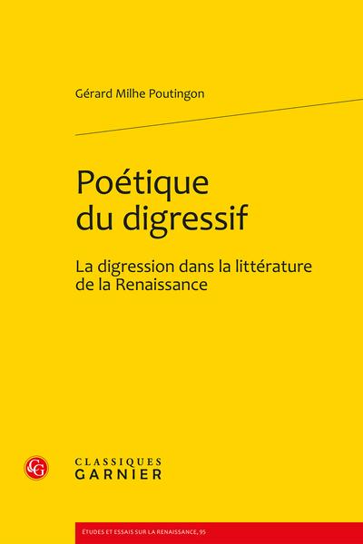 Poétique du digressif. La digression dans la littérature de la Renaissance - Table des matières