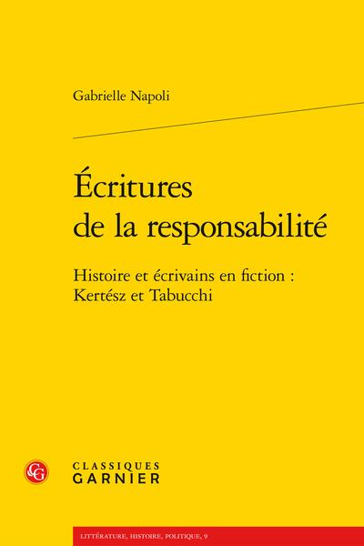 Écritures de la responsabilité. Histoire et écrivains en fiction : Kertész et Tabucchi