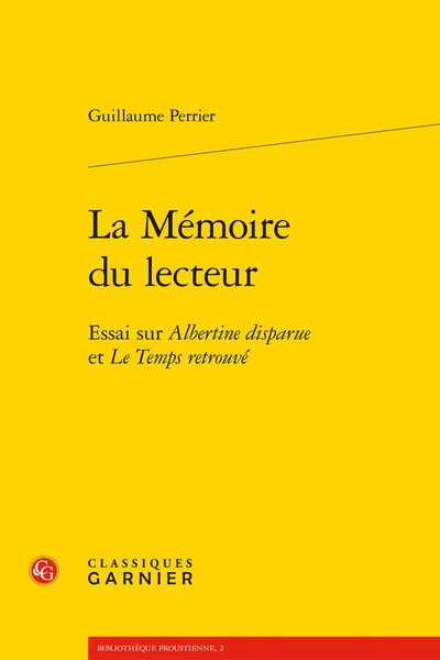 La Mémoire du lecteur. Essai sur Albertine disparue et Le Temps retrouvé