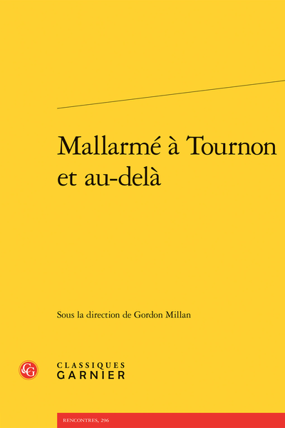 Mallarmé à Tournon et au-delà - Tournon et au-delà, un « exil inutile »?