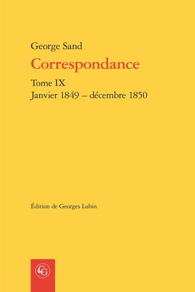 Correspondance. Tome IX. Janvier 1849 – décembre 1850