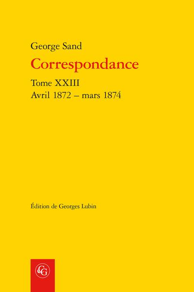 Correspondance. Tome XXIII. Avril 1872 – mars 1874