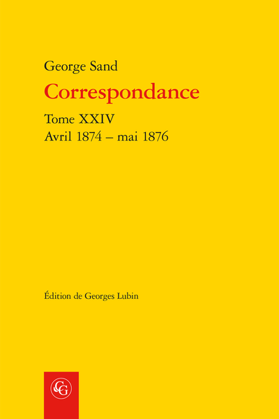 Correspondance. Tome XXIV. Avril 1874 – mai 1876