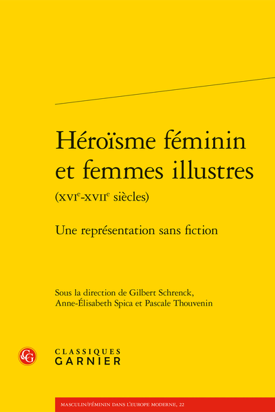 Héroïsme féminin et femmes illustres (XVIe-XVIIe siècles). Une représentation sans fiction - Imperfection des vertus, vertu de l'imperfection dans La Cour sainte de Nicolas Caussin