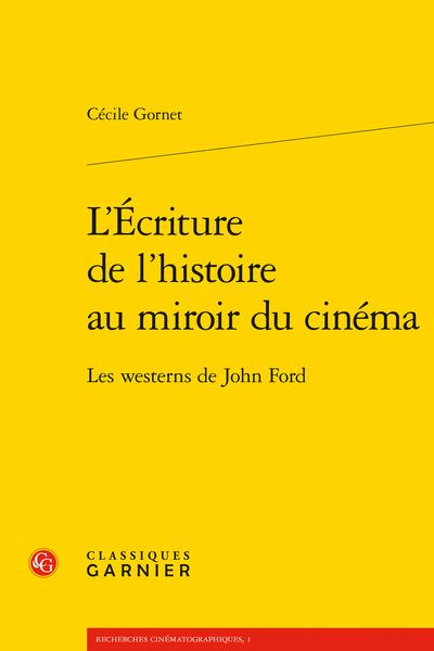 L'Écriture de l'histoire au miroir du cinéma. Les westerns de John Ford