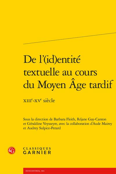 De l'(id)entité textuelle au cours du Moyen Âge tardif. XIIIe-XVe siècle - Table des matières