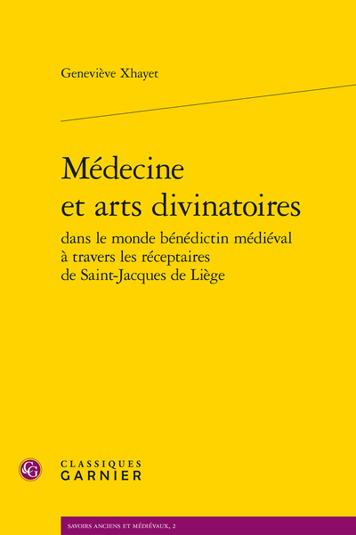 Médecine et arts divinatoires dans le monde bénédictin médiéval à travers les réceptaires de Saint-Jacques de Liège
