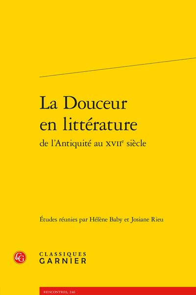 La Douceur en littérature de l'Antiquité au XVIIe siècle - Introduction générale