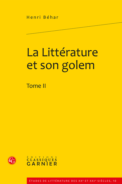 La Littérature et son golem. Tome II - Index
