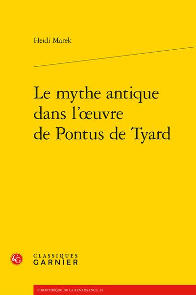 Le mythe antique dans l'œuvre de Pontus de Tyard