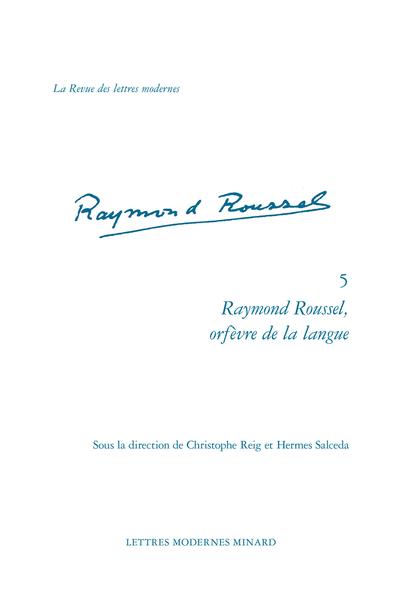 Raymond Roussel, orfèvre de la langue