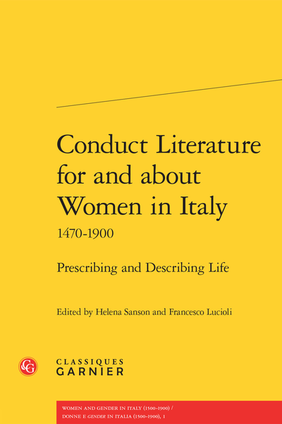 Conduct Literature for and about Women in Italy 1470-1900. Prescribing and Describing Life