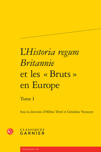 L'Historia regum Britannie et les « Bruts » en Europe. Tome I - Brut y Brenhinedd, ms. National Library of Wales, Llanstephan 1 Version