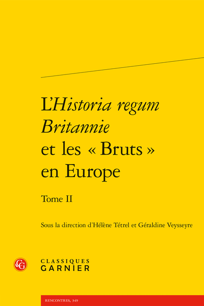 L'Historia regum Britannie et les « Bruts » en Europe. Tome II. Production, circulation et réception (XIIe-XVIe siècle) - Un manuscrit illustré de Brut y Brenhinedd