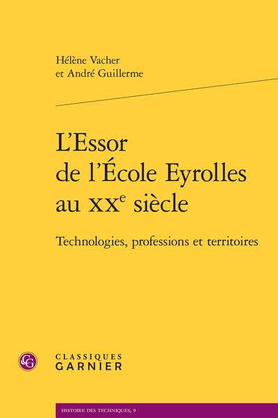 L'Essor de l'École Eyrolles au XXe siècle. Technologies, professions et territoires