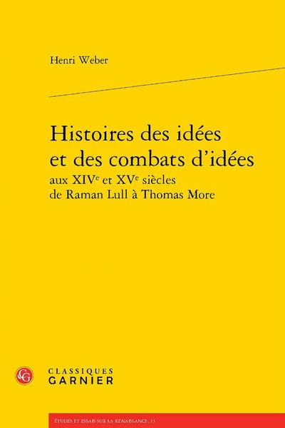 Histoires des idées et des combats d'idées aux XIVe et XVe siècles de Raman Lull à Thomas More